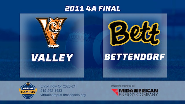 2011 Football 4A Final - Valley, West Des Moines vs. Bettendorf