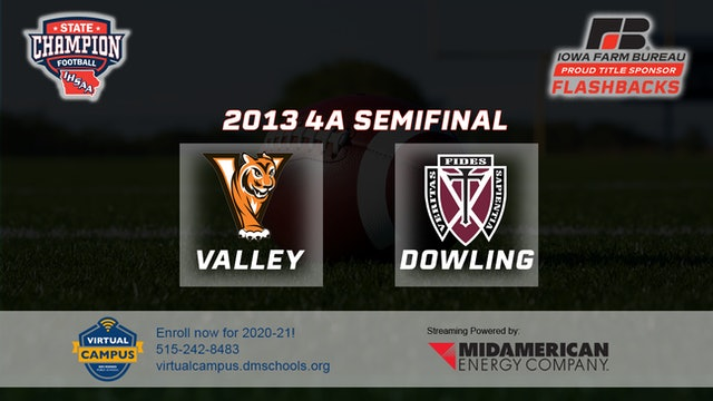 2013 Football 4A Semifinal - Dowling Catholic, WDM vs. Valley, WDM