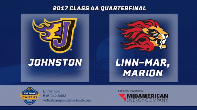 2017 Baseball 4A Quarterfinal - Johnston vs. Linn-Mar, Marion