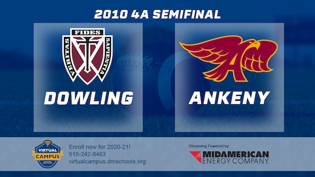 2010 Football 4A Semifinal - Dowling vs. Ankeny