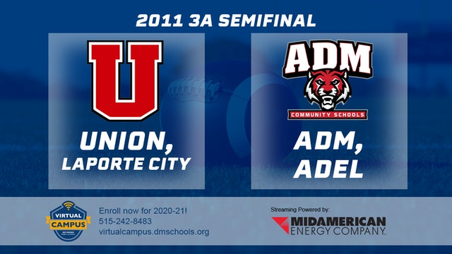 2011 Football 3A Semifinal - Union, LaPorte City vs. ADM, Adel