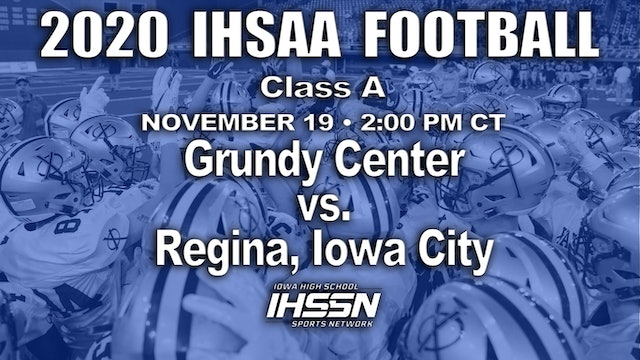 2020 IHSAA FB Final - Class A - Grundy Center vs. Regina, Iowa City