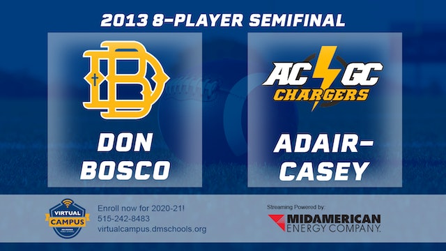 2013 Football 8-Player Semifinal - Don Bosco, Gilbertville vs. Adair-Casey