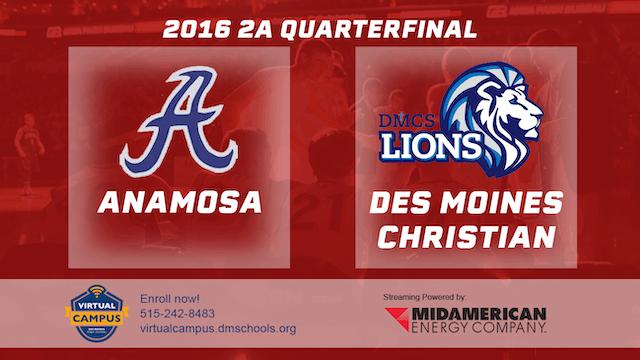 2016 2A Basketball Quarter Finals: An...