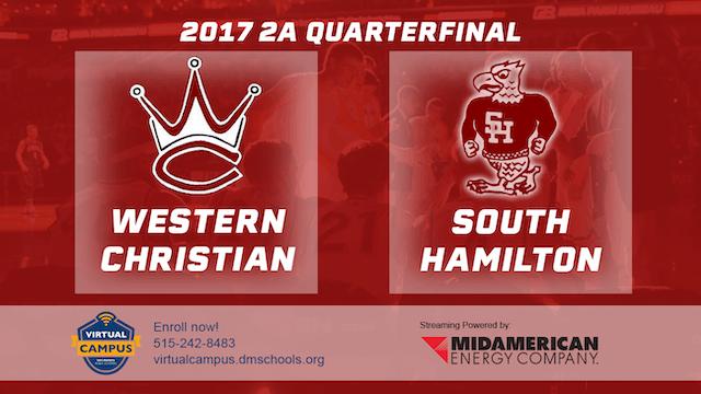 2017 2A Basketball Quarter Finals: Western Christian vs. South Hamilton