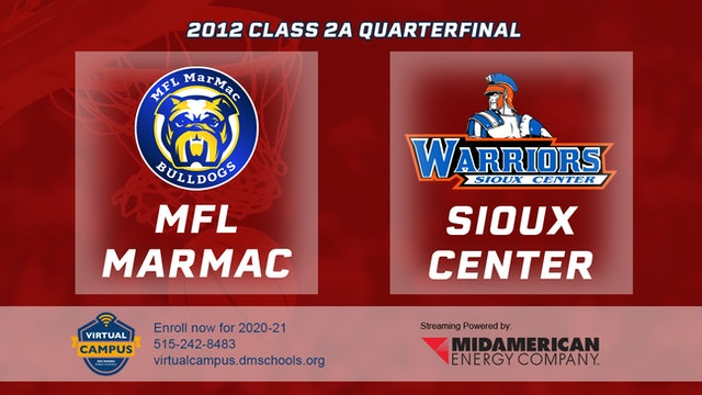 2012 Basketball 2A Quarterfinal - MFL MarMac vs. Sioux Center