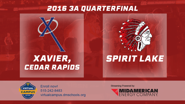 2016 Basketball 3A Quarterfinal Xavier, Cedar Rapids vs. Spirit Lake