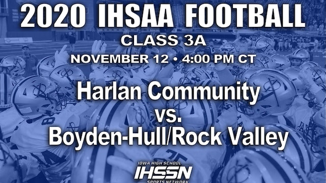 2020 IHSAA FB SemiFinal - 3A - Harlan Community vs. Boyden-Hull/Rock Valley