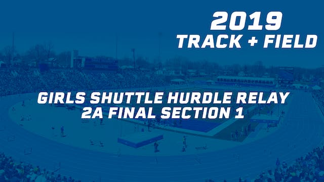 Girls Shuttle Hurdle Relay 2A Final S...
