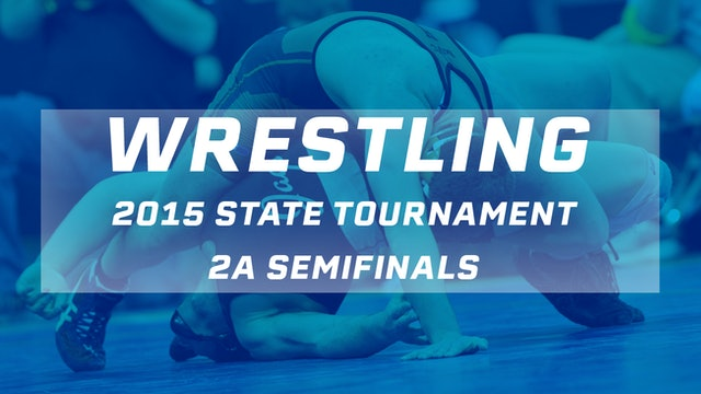 2015 Wrestling 2A Semifinals