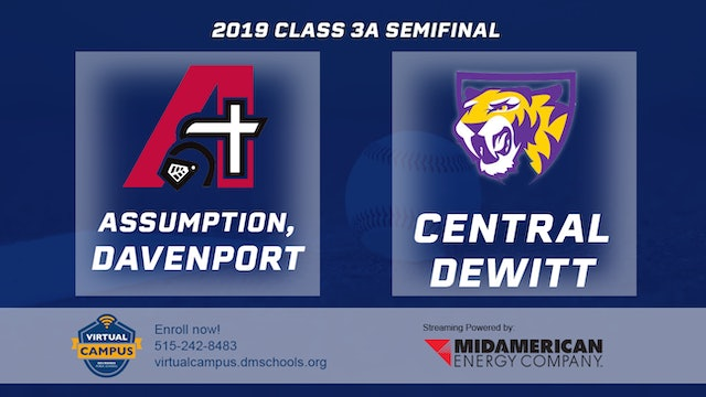 2019 Baseball 3A Semifinal - Assumption, Davenport vs. Central DeWitt