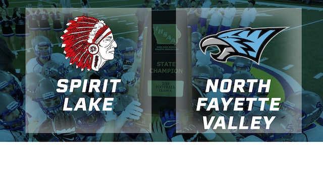 2015 Football Class 2A Semifinal - Spirit Lake vs. North Fayette Valley