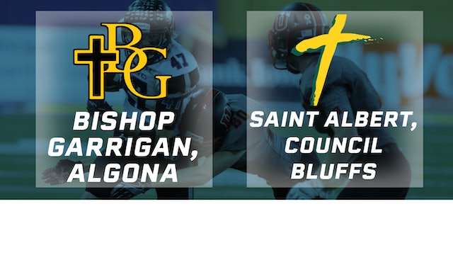 2016 Football Class A Semifinal - Bishop Garrigan, Algona vs. St. Albert, CB