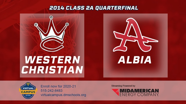 2014 Basketball 2A Quarterfinal - Western Christian, Hull vs. Albia