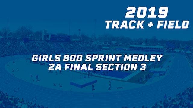 2019 2A Track & Field Girls Finals: 800 Sprint Medley, Section 3