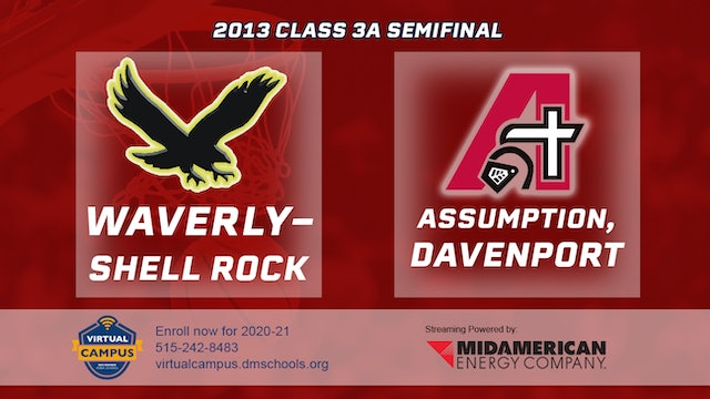 2013 Basketball 3A Semifinal - Waverly-Shell Rock vs. Assumption, Davenport