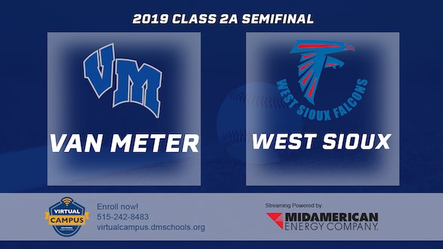2019 Baseball 2A Semifinal - Van Meter vs. West Sioux