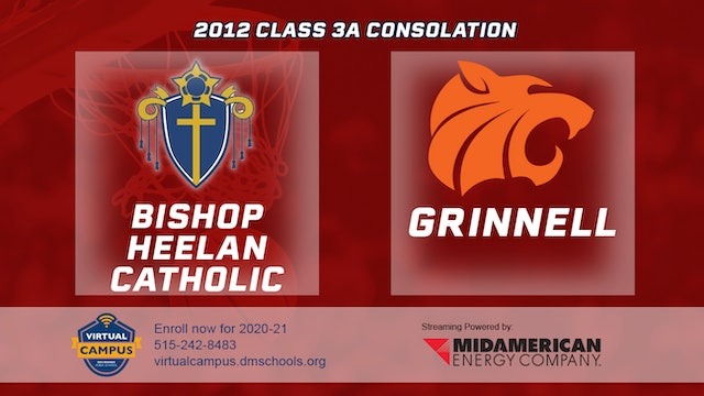 2012 Basketball 3A Consolation - Bishop Heelan Catholic vs. Grinnell