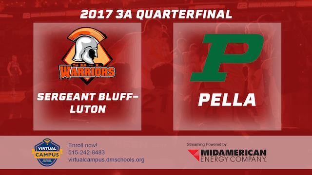 2017 Basketball 3A Quarterfinal (Sergeant-Bluff-Luton vs. Pella)