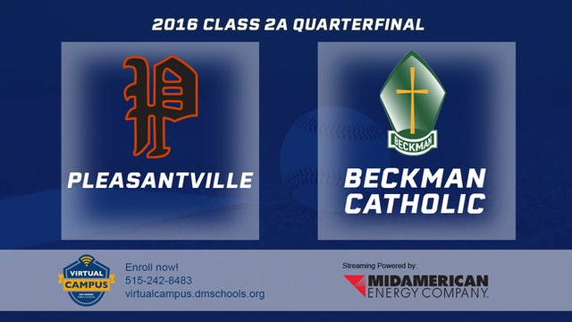 2016 Baseball 2A Quarterfinal - Pleasantville vs. Beckman