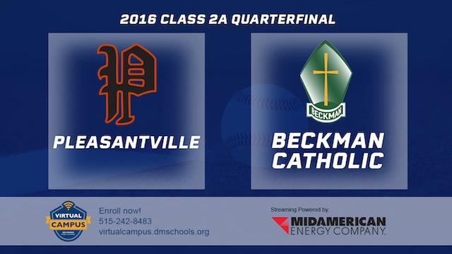 2016 2A Baseball Quarter Finals: Pleasantville vs. Beckman