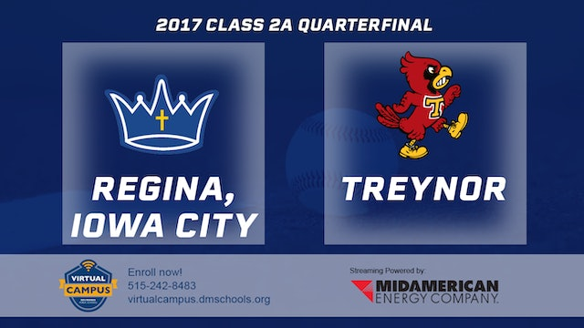 2017 Baseball 2A Quarterfinal - Regina, Iowa City vs. Treynor