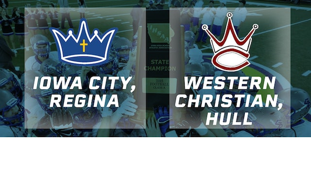 2015 Football 1A Championship - Regina, Iowa City vs. Western Christian, Hull