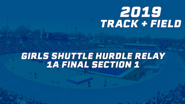 Girls Shuttle Hurdle Relay 1A Final Section 1