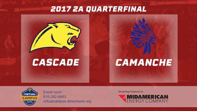 2017 Basketball 2A Quarterfinal (Cascade vs. Camanche)