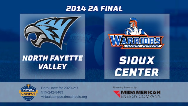 2014 Football 2A Final North Fayette Valley vs. Sioux Center