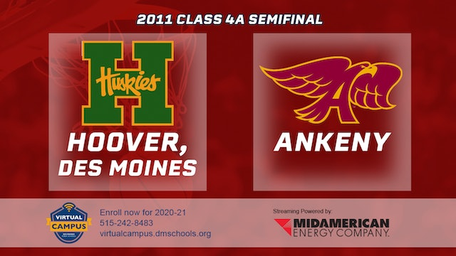 2011 Basketball 4A  Semifinal - Hoover, Des Moines vs. Ankeny