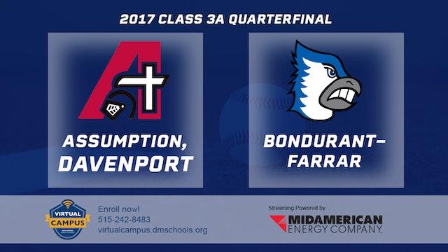 2017 Baseball 3A Quarterfinal - Assumption, Davenport vs. Bondurant-Farrar