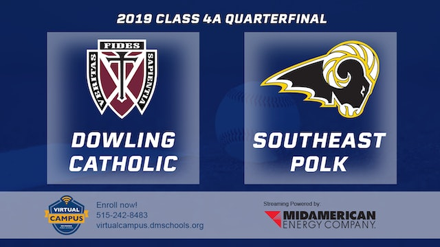 2019 Baseball 4A Quarterfinal - Dowling Catholic vs. Southeast Polk