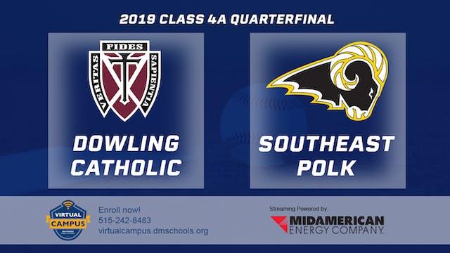2019 Baseball 4A Quarterfinal - Dowli...