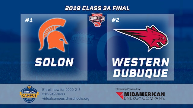 2019 Football 3A Final - #1 Solon vs. #2 Western Dubuque