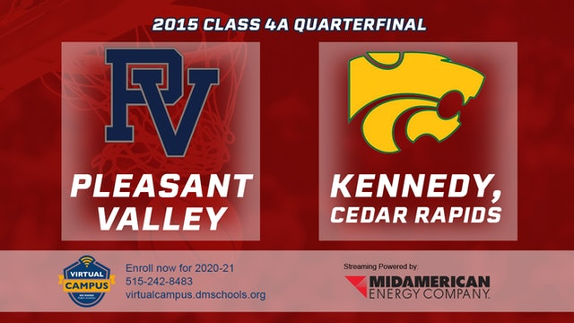 2015 Basketball Class 4A Quarterfinal Pleasant Valley vs. Cedar Rapids, Kennedy