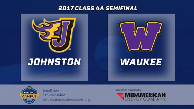 2017 Baseball 4A Semifinal - Johnston vs. Waukee