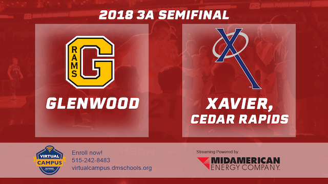 2018 Basketball Class 3A Semifinal (Glenwood vs Xavier, Cedar Rapids)