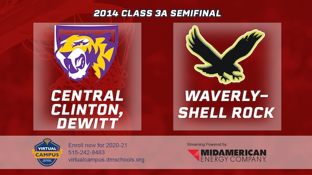 2014 Basketball 3A Semifinal - Central Clinton, DeWitt vs. Waverly-Shell Rock