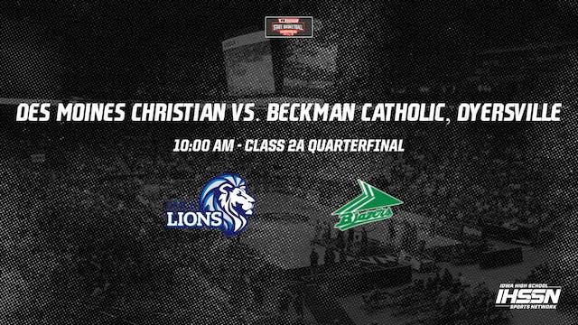 2021 2A Basketball Quarter Finals: Des Moines Christian vs. Beckman Catholic
