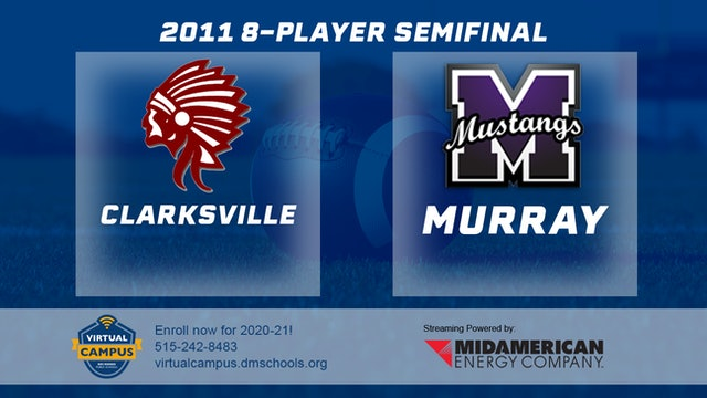 2011 Football 8-Player Semifinal - Clarksville vs. Murray