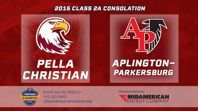 2015 Basketball 2A Consolation Pella Christian vs. Aplington-Parkersburg