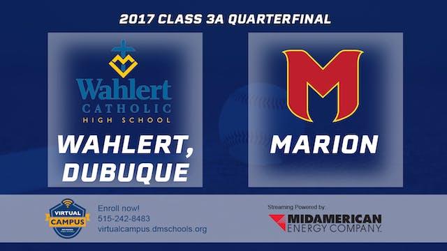 2017 Baseball 3A Quarterfinal - Wahle...