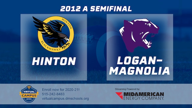 2012 Football Class A Semifinal - Hinton vs. Logan-Magnolia