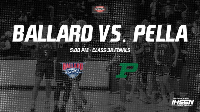 IHSAA 3A Basketball Finals: Ballard vs. Pella