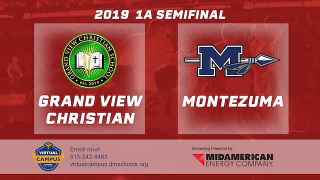 2019 Basketball 1A Semifinal - Grand View Christian vs. Montezuma