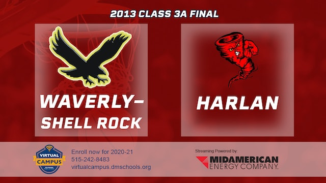 2013 Basketball 3A Championship - Waverly-Shell Rock vs. Harlan