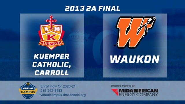 2013 Football 2A Final - Kuemper Catholic, Carroll vs. Waukon