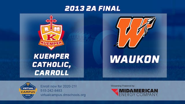 2013 Football 2A Final - Kuemper Cath...