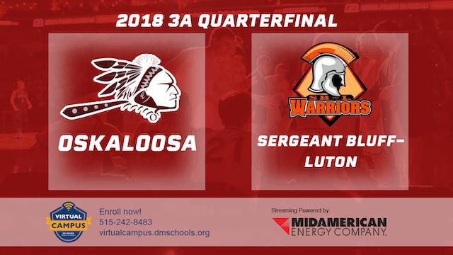 2018 Basketball Class 3A Quarterfinal (Oskaloosa vs. Sergeant Bluff-Luton)